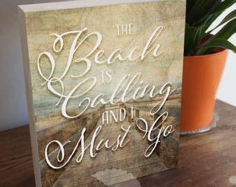 The Beach Is Calling, I Must Go, 8x10, John Muir Quote, beachy decor, beach gifts, coastal gifts, beach lovers, surfer gifts, gifts for her