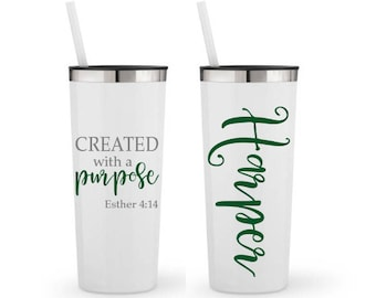 Created With A Purpose, Esther 4:14, Bible Verse- Personalized 22 0z. Roadie Tumbler with Straw and Lid, Insulated Stainless Steel