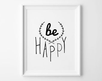 Be Happy Nursery Decor, wall art, kids room decor, poster, black and white, scandinavian poster, nursery prints, home decor