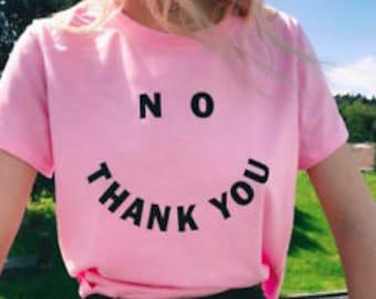 No Thank you T-shirt, Tumblr, Pinterest, Cute, Instagra, Fashion