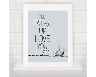 Digital Download  Where the Wild Things Are Nursery Art Print, I'll Eat You Up I Love You So - 8x10 or 11x14