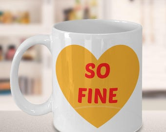 Limited FREE SHIPPING So Fine Valentine Coffee Mug Gift is Guaranteed to Make Anybody Delighted