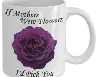 Gifts For Mom - If Mothers Were Flowers, I'd Pick You Purple Roses-3 Rose Flower Ceramic Mug