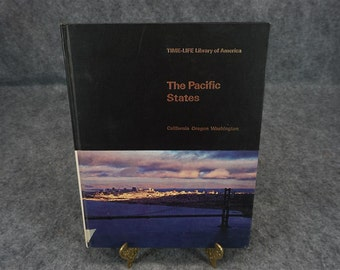 The Pacific States California Oregon Washington by Neil Morgan