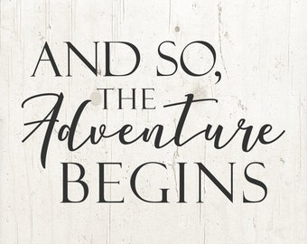 Adventure SVG, And so the adventure begins SVG Vector File, Adventure awaits svg, Adventure begins svg, sayings svg, quote svg