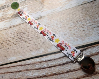 Baby Pacifier Clip - My Daddy is a Fire Fighter Fire Truck (Shabby Rose or Feltie Option) Baby Boy Baby Girl