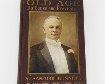 Old Age - Its Cause and Prevention by Sanford Bennett - 1912 Antique hardcover - Personal Health - in Good cond