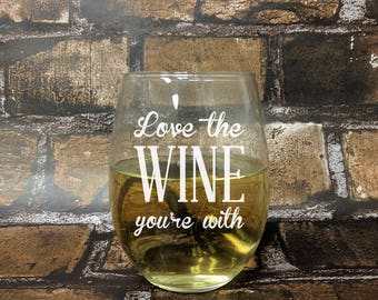Love The Wine You're With Stemless White Wine Glass