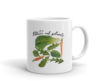 Lettuce Eat Plants Mug