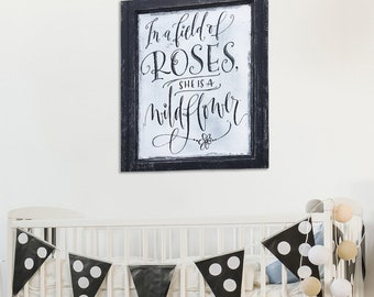 In a field of roses she is a wildflower | Girls bedroom decor | In a field of roses sign | Chic Home Decor