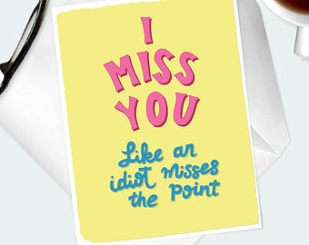 I MISS YOU CARD. Funny long distance relationship card for boyfriend, girlfriend or best friend. Thinking of you, missing you, I love you.