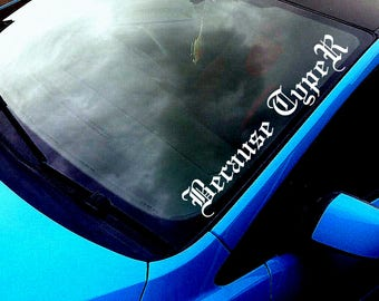 Because Type R Old English Style ANY COLOUR Windscreen Sticker Honda Civic Jap 16v Car Vinyl Decal
