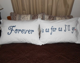 Forever is as far as I'll go.- Set of Pillowcases - Couples Bedroom Decor