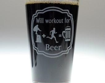 Will work out for beer engraved sandblasted glass , christmas gift , WOD gift , fitness gift , beer gift