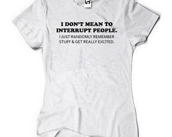 Funny Interrupt Women's T-Shirt (W585)