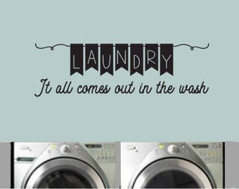 Laundry Room Decal, It all comes out int he wash Decal, Laundry Decor, DIY Decal, Custom Laundry Room Decal, Bunting Decal, Laundromat Decal
