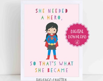 Digital download - She needed a hero so she became one Supergirl print