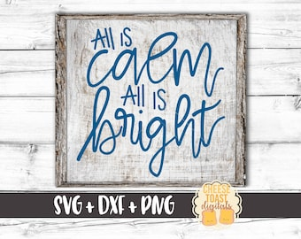 All Is Calm All Is Bright SVG, Christmas Svg, Winter Svg, Christmas Carol Svg, Hand Lettered Svg, Svg Files, Svg for Cricut, Silhouette
