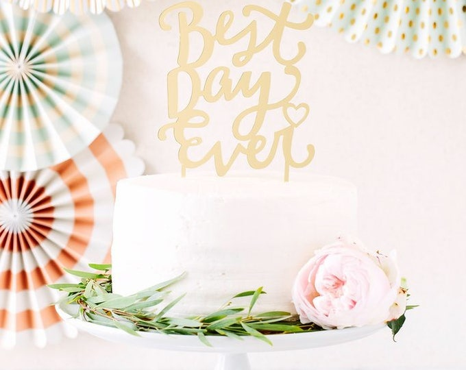 Best Day Ever Cake Topper, Best Day Ever Acrylic Cake Topper, FYP302 Gold Best Day Ever Cake topper, Anniversary Cake Topper