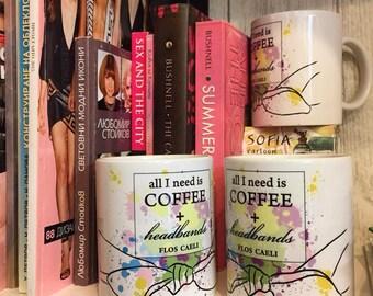 Coffee + Headbands Mug - Designer Mugs - Ceramic Tea Cup - Tea and Coffee Mug - Headband lovers