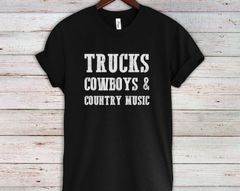 Trucks Cowboys & Country Music T-Shirt - Country Shirt - Stagecoach Shirt - Stagecoach Style - Cowboys Shirt - Country Music T-Shirt