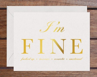 I'm FINE (Gold Foil): Fucked Up, Insecure, Neurotic, Emotional
