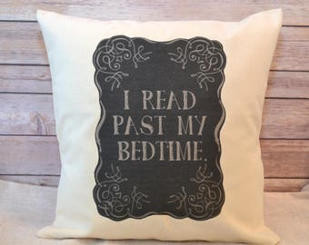 Readers Pillow, Bookworm, Teacher Pillow, I read past my bedtime, Teacher Gift, Gift for Reader, Librarian Gift, Book fanatic, Reading nook