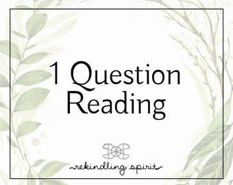 1 Question Reading - Intuitive & Shamanic Divination