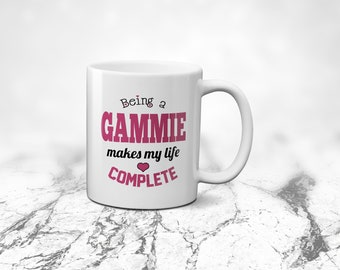 Cool Gammie Mug - Being a Gammie Makes My Life Complete - Gift Mug For Gammie, Great Birthday Gift, Gammie Present, Grandparents Day