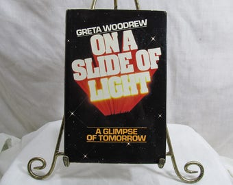 On a Slide of Light A Glimpse of Tomorrow, Greta Woodrew Macmillan 1981 First Edition Author SIGNED Psychic Paranormal Channeling Metanormal