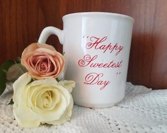 Happy Sweetest Day Vintage Mug, England
