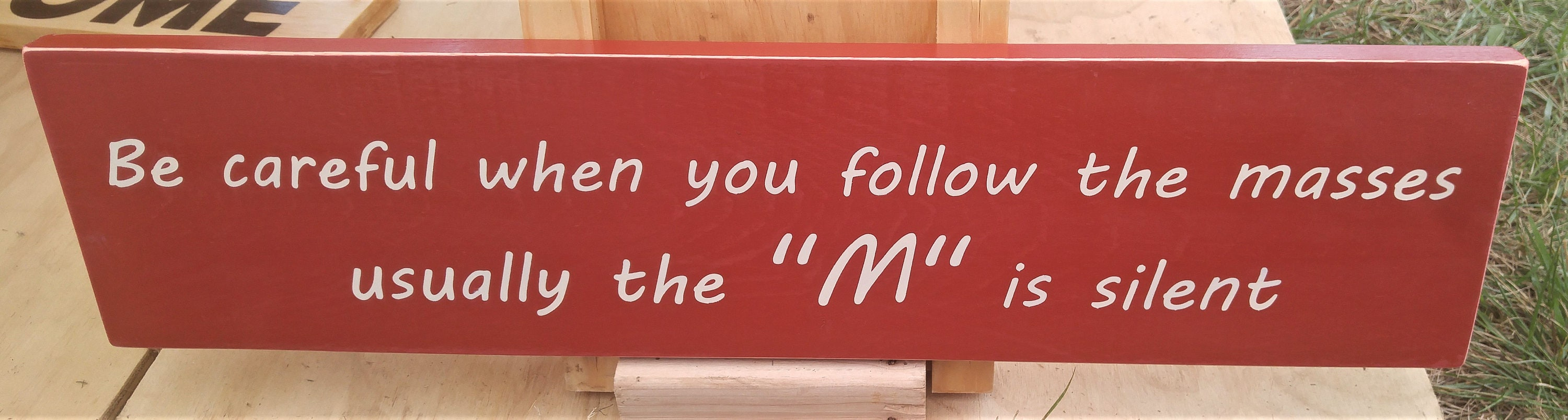Be Careful When You Follow The Masses Usually The M