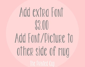 Add Extra Font or Picture to the back of Mug --Double Sided Mug --Add on Charge