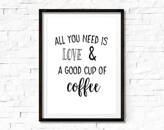 All you need is love and a good cup of coffee printable art, wall art, coffee printable, coffee sign, kitchen decor, gift for coffee lovers