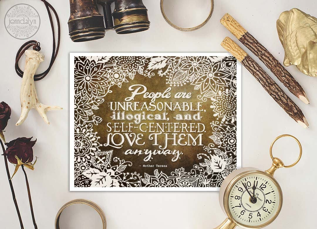Love Them Anyway Mother Teresa Quote Print Inpirational