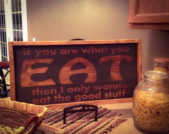Only eat the good stuff sign