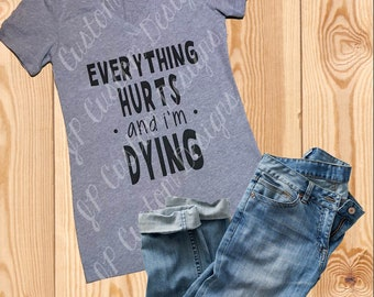 Everything Hurts and I'm Dying VNeck Fitted Tee