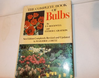 Vintage Gardening Book Complete Book Of Bulbs Vintage Garden Book Flower Garden Illustrated How To Book