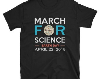 March For Science Earth Day April 22 2018 T-Shirt