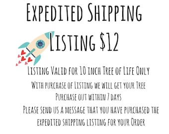 EXPEDITED SHIPPING LISTING- Valid for 10 inch tree of Life Only. We will Ship tree out within 7 days.