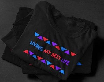 Living My Best Life T-Shirts