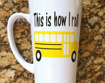 This Is How I Roll - School Bus Driver Mug