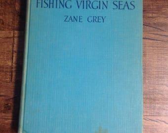 Antique 1925 Zane Grey Tales of Fishing Virgin Seas