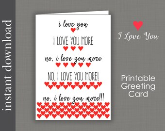 Printable Card, Anniversary Card, I Love You More, funny anniversary, romantic anniversary, birthday card, i love you card, card download