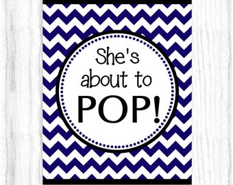 She's About to Pop Printable PARTY SIGN, 8x10 Printable, Navy and Black Chevron, Baby Shower Sign, Instant Download, You Print, You Cut