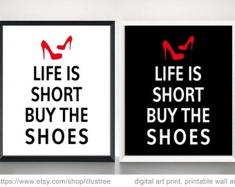Life is short, buy the shoes,  digital art print, printable wall art, fashion illustration, digital printable, home decor, instant download