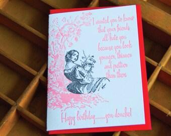 Birthday Douche- Letterpress greeting card, single