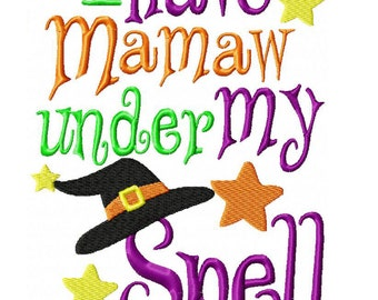 I have Mamaw Under My Spell Machine Embroidery Design INSTANT DOWNLOAD