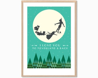 PETER PAN | I Love You To Neverland & Back Poster : Modern Illustration Disney Movie Retro Art Wall Decor Print