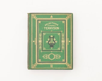 A Selection From the Works of Alfred Tennyson D.C.L. - Antique Victorian Poetry Book, 1878